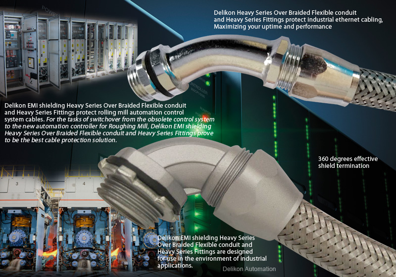 Delikon EMI shielding Heavy Series Over Braided Flexible conduit and Heavy Series Fittings protect rolling mill automation control system cables.